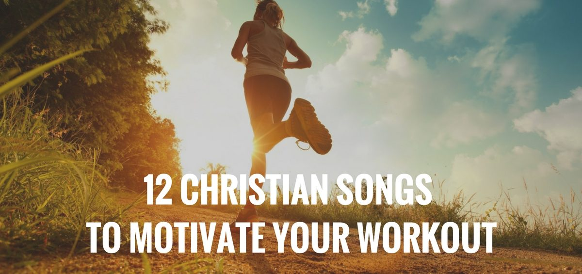 12-christian-songs-to-motivate-your-workout-featured-image