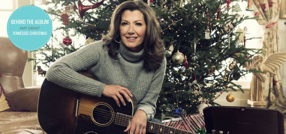 behind the album amy grant shares the heart behind her christmas album tennessee christmas