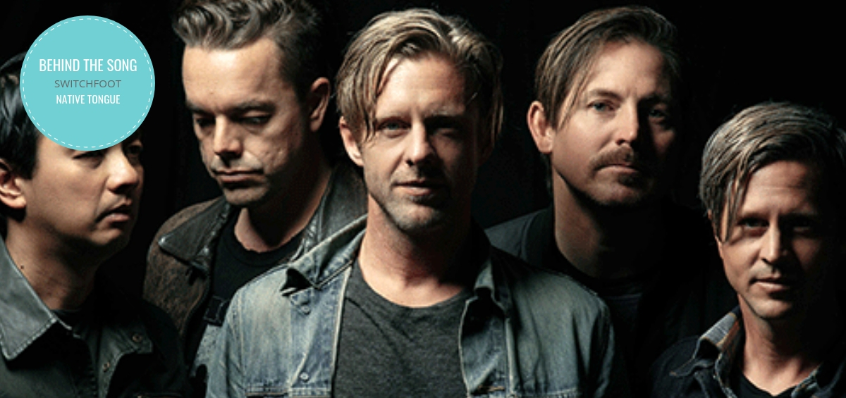 Behind The Song: Switchfoot Shares The Heart Behind Their