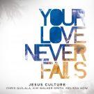 jesusculture_yourloveneverfails_602547234544_120