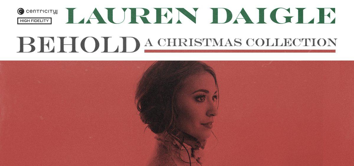 Lauren Daigle Christmas.Pre Order Behold By Lauren Daigle Freeccm Com