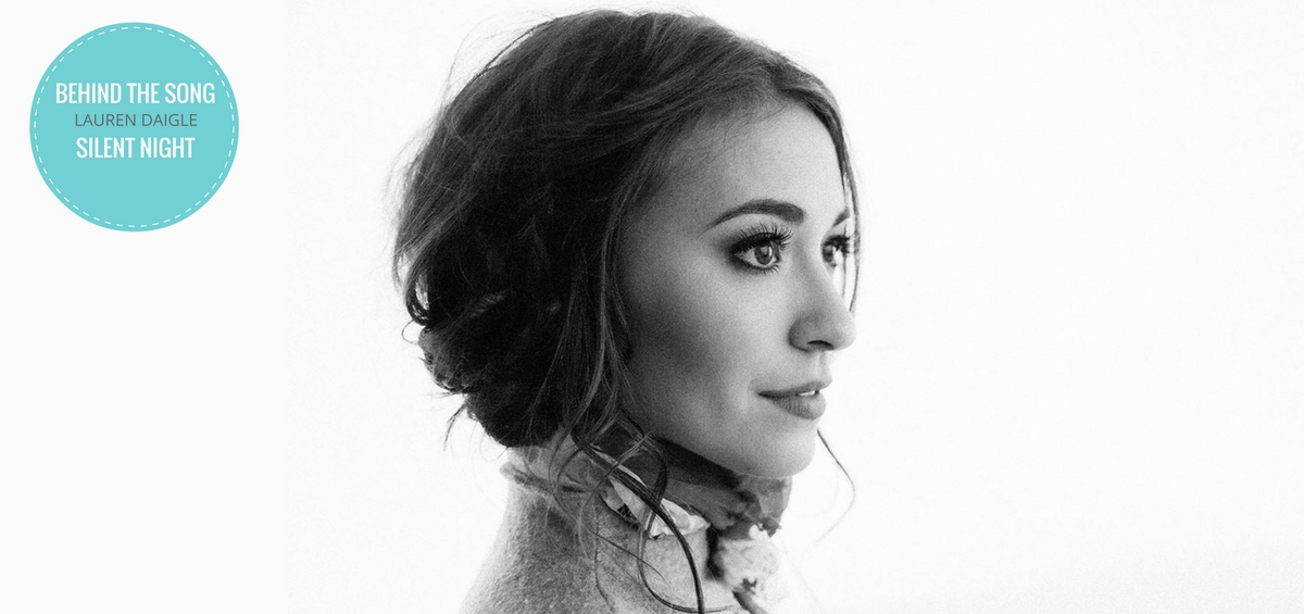 Lauren Daigle Christmas.Behind The Song Lauren Daigle Shares The Heart Behind The