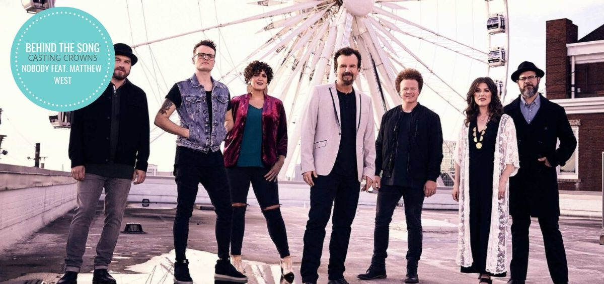 Behind The Song Casting Crowns Share The Heart Behind Their Song Nobody Feat Matthew West Freeccm Com Worship art that you can print from home. song nobody feat matthew west